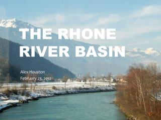 The Rhone River Basin