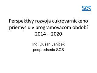 Perspektívy rozvoja cukrovarníckeho priemyslu v programovacom období 2014 – 2020