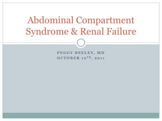 Abdominal Compartment Syndrome & Renal Failure