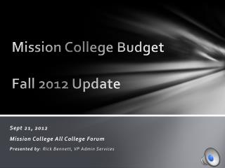 Mission College  Budget Fall 2012 Update