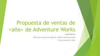 Propuesta de ventas de  <año> de  Adventure  Works
