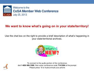 Welcome to the  CoSA Member Web Conference July 25,  2013