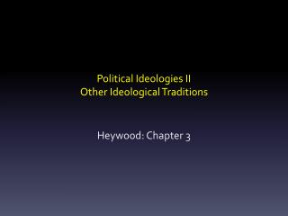 Political Ideologies II Other Ideological Traditions