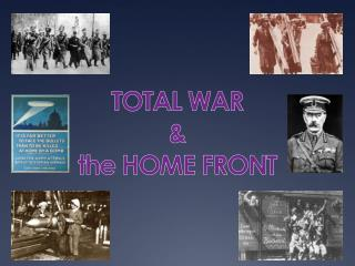 TOTAL WAR & the HOME FRONT