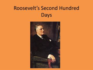 Roosevelt's Second Hundred Days