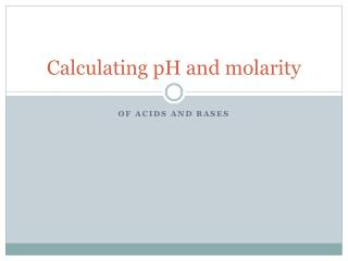 Calculating pH and molarity