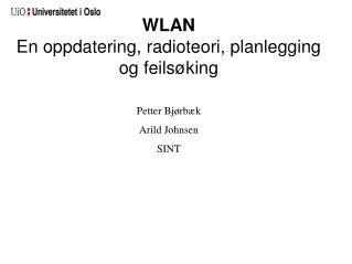 WLAN En oppdatering, radioteori, planlegging og feils�king
