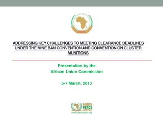 Presentation by the  African  Union  Commission 5-7 March, 2013