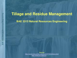 Tillage and Residue Management BAE 3313 Natural Resources Engineering Sources