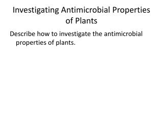 Investigating  Antimicrobial Properties of Plants