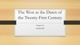The West at the Dawn of the Twenty-First Century