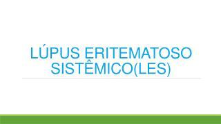 L�PUS ERITEMATOSO SIST�MICO(LES)