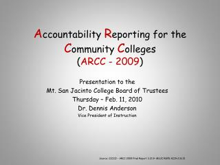 A ccountability  R eporting for the  C ommunity  C olleges ( ARCC - 2009 )