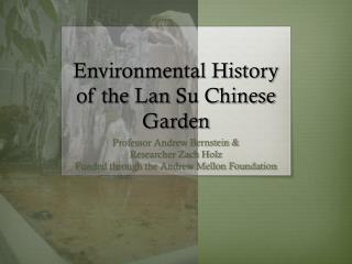 Environmental History of the  Lan  Su Chinese Garden