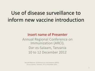 Use of disease surveillance to inform new vaccine  introduction