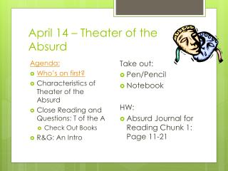 April 14  – Theater of the Absurd