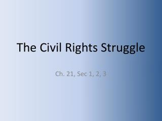 The Civil Rights Struggle