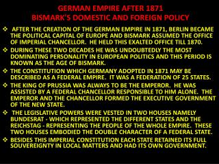 GERMAN EMPIRE  AFTER 1871  BISMARK'S DOMESTIC AND FOREIGN POLICY