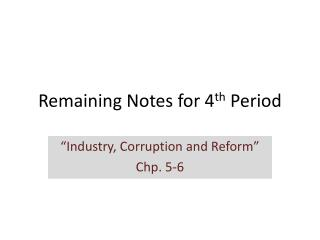 Remaining Notes for 4 th  Period