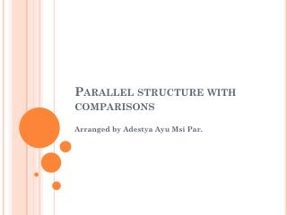 Parallel structure with comparisons