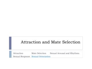 Attraction and  Mate Selection
