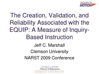 The Creation, Validation, and Reliability Associated with the EQUIP: A Measure of Inquiry-Based Instruction