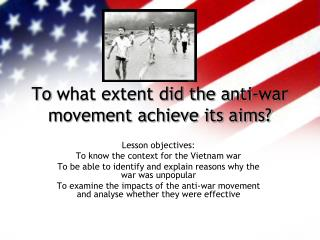 To  what extent did the anti-war movement achieve its aims?
