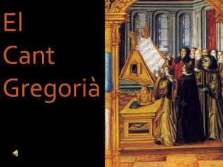 El  Cant Gregorià