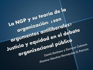 David Arellano y Enrique Cabrero Alumna: Sánchez Hernández D. Patricia
