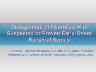 Management of Neonates With Suspected or Proven Early-Onset Bacterial Sepsis