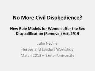 Julia Neville Heroes and Leaders Workshop March 2013 – Exeter University