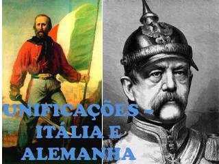 UNIFICA��ES � IT�LIA E ALEMANHA