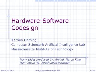 Hardware-Software  Codesign Kermin  Fleming Computer Science & Artificial Intelligence Lab