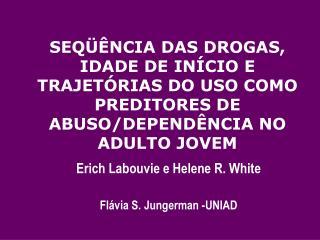 Erich Labouvie e Helene R. White Flávia S. Jungerman -UNIAD