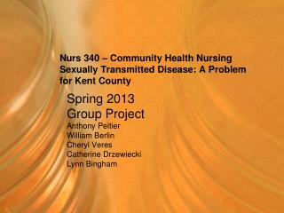 Nurs 340 – Community Health Nursing Sexually Transmitted Disease: A Problem for Kent County