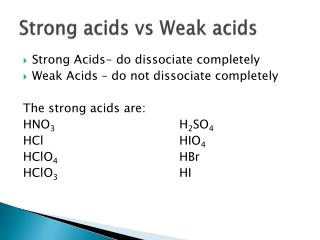 Strong acids  vs  Weak acids