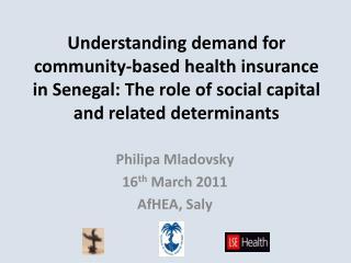 Philipa Mladovsky 16 th  March 2011 AfHEA ,  Saly