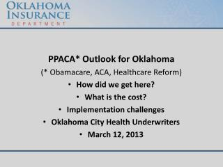 PPACA* Outlook for Oklahoma (*  Obamacare , ACA, Healthcare Reform) How did we get here?