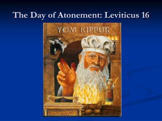 The Day of Atonement: Leviticus 16
