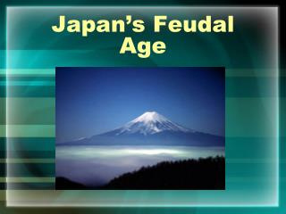 Japan�s Feudal Age