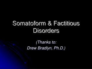 Somatoform  Factitious Disorders