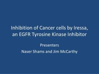 Inhibition of Cancer cells by Iressa, an EGFR Tyrosine Kinase Inhibitor