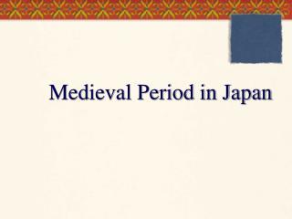 Medieval Period in Japan