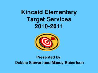 Kincaid Elementary  Target Services  2010-2011