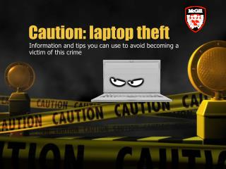 Caution: laptop theft