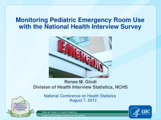 Monitoring  Pediatric Emergency Room Use  with the National Health Interview Survey