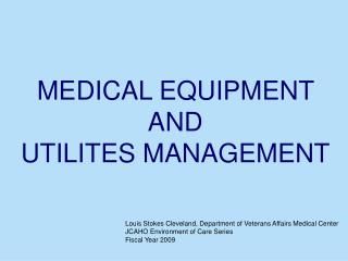 MEDICAL EQUIPMENT AND                    UTILITES MANAGEMENT