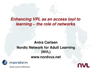 Enhancing VPL as an access tool to learning – the role of networks