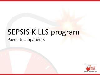 SEPSIS KILLS program Paediatric Inpatients