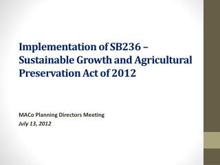Implementation of SB236 – Sustainable Growth and Agricultural Preservation Act of 2012